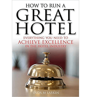 How to Run a Great Hotel Everything you need to achieve excellence in the hotel industry