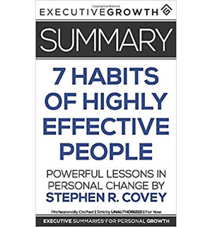 Summary The 7 Habits of Highly Effective People - Powerful Lessons in Personal Change by Stephen R. Covey